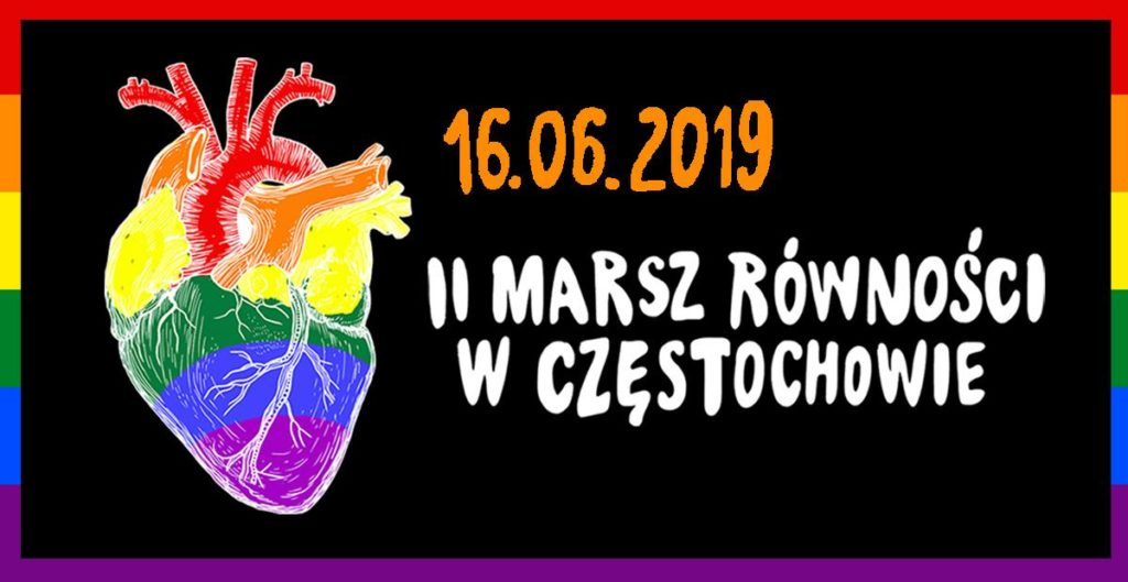 II Marsz Równości w Częstochowie:  Niedziela, 16 czerwca 2019, godz. 14.00, al. Henryka Sienkiewicza. CZĘSTOCHOWA TĘCZY NIE CHOWA!