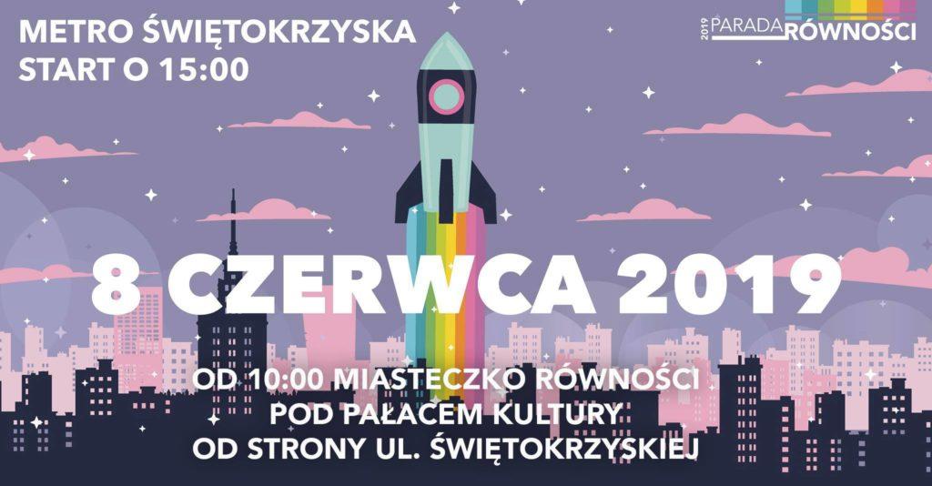 Parada Równości w Warszawie - Sobota, 8 czerwca 2019, godz. 15.00, Metro Świętokrzyska