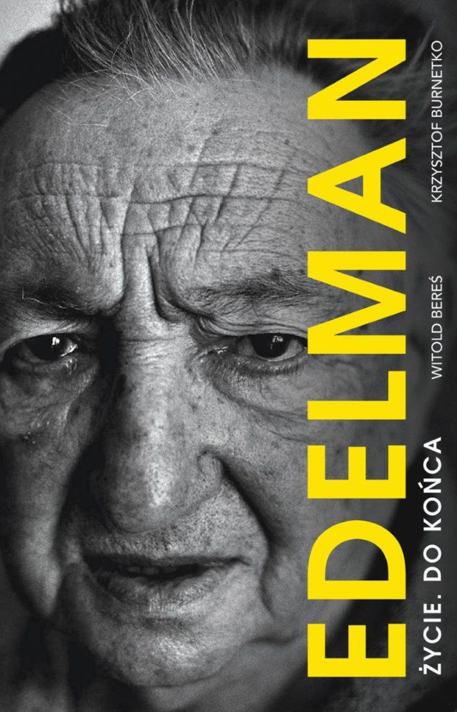 "Okładka książki: ""Edelman. Życie do końca"""